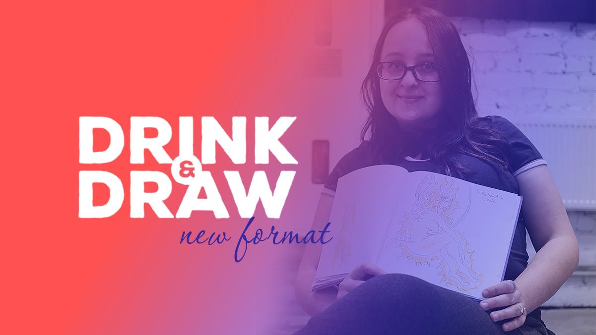 DRINK & DRAW: NEW FORMAT 27